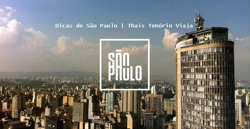 Dicas de São Paulo | Thaís TenórioViaja